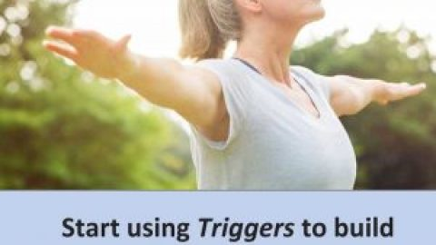 How to use simple Triggers to make you fitter and stronger